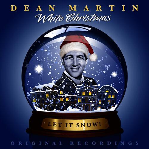 Dean Martin White Christmas.Dean Martin White Christmas Let It Snow Musikstreaming