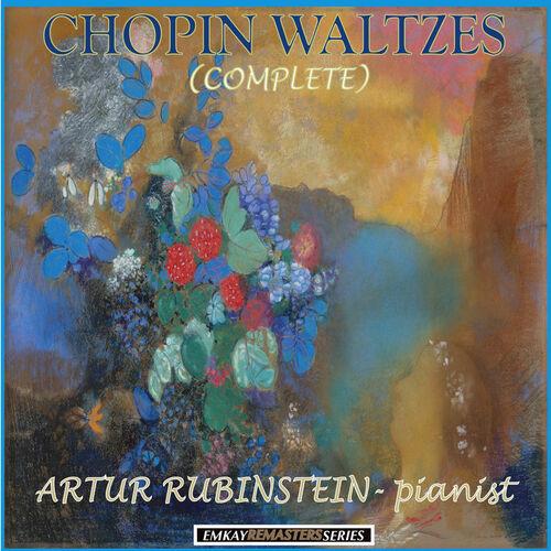 Arthur Rubinstein: Chopin: Waltzes (Complete) [Remastered