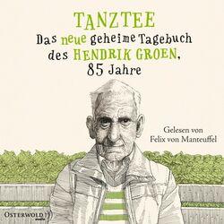 Tanztee (Das neue geheime Tagebuch des Hendrik Groen, 85 Jahre)