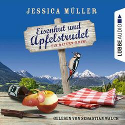 Eisenhut und Apfelstrudel - Ein Bayern-Krimi - Hauptkommissar Hirschberg 1 (Ungekürzt) Audiobook
