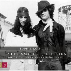 Just Kids - Die Geschichte einer Freundschaft Audiobook