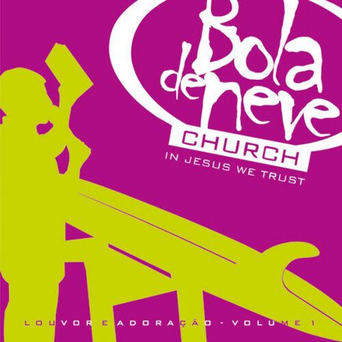 Baixar CD Louvor e Adoração, Vol. 1 – Bola de Neve Church (2016) Grátis