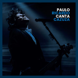 Paulo Ricardo – Paulo Ricardo Canta Cazuza 2019 CD Completo