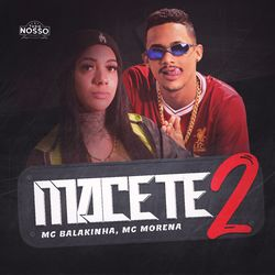 Mc Balakinha e MC Morena – Macete 2 2020 CD Completo