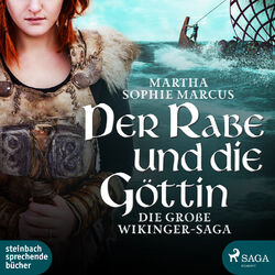 Der Rabe und die Göttin (Die große Wikinger-Saga) (Ungekürzt) Audiobook