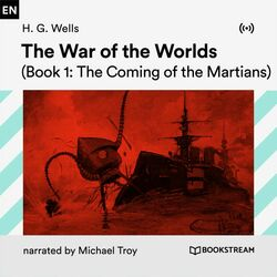 The War of the Worlds (Book 1: The Coming of the Martians)