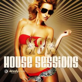 Album cover of Drizzly House Sessions, Vol. 8 (Ultimate Club Dance Selection)