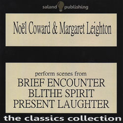 Noël Coward & Margaret Leighton perform scenes from Brief Encounter, Blithe Spirit & Present Laughter Audiobook