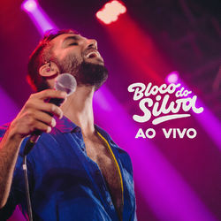 Silva – Bloco do Silva (ao Vivo) 2019 CD Completo