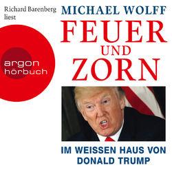 Feuer und Zorn - Im weißen Haus von Donald Trump (Ungekürzte Lesung)