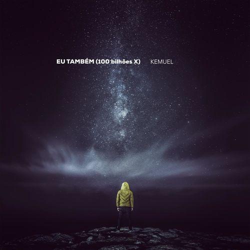 Música Eu Também (100 Bilhões X) [So Will I (100 Billion X)] – Kemuel (2018)