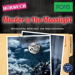 Pons Hörkrimi Englisch: Murder in the Moonlight (Mörderische Kurzkrimis Zum Englischlernen)