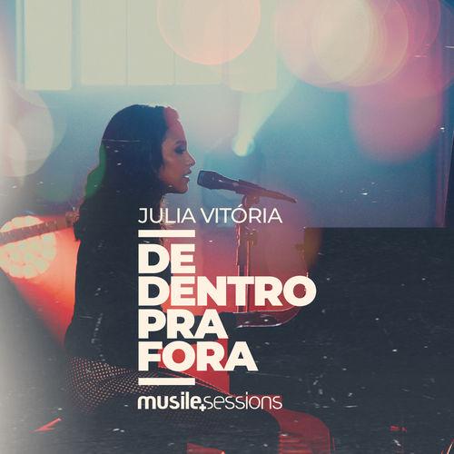 Julia Vitória - De Dentro pra Fora -Musica e Letra-