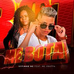 Download Vytinho NG, Mc Pretta - Me Bota 2020