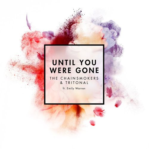 Baixar Single Until You Were Gone – The Chainsmokers, Tritonal, Emily Warren (2015) Grátis