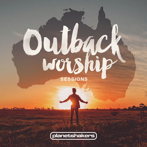 Baixar Single Outback Worship Sessions, Baixar CD Outback Worship Sessions, Baixar Outback Worship Sessions, Baixar Música Outback Worship Sessions - Planetshakers 2018, Baixar Música Planetshakers - Outback Worship Sessions 2018