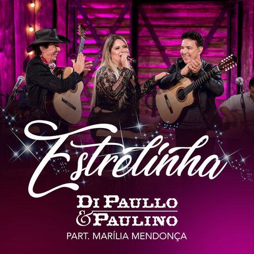 Baixar Música Estrelinha – Di Paullo & Paulino, Marília Mendonça (2018) Grátis