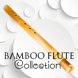 Flute Music Group: Bamboo Flute Collection – Relaxing Flute Music