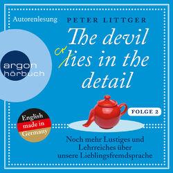 The Devil Lies in the Detail 2 - Noch mehr Lustiges und Lehrreiches über unsere Lieblingsfremdsprache (Ungekürzte Autorenlesung)