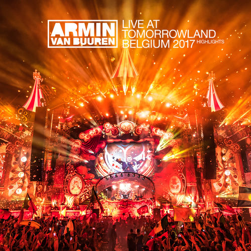 Baixar CD Live at Tomorrowland Belgium 2017 (Highlights) – Armin van Buuren (2017) Grátis