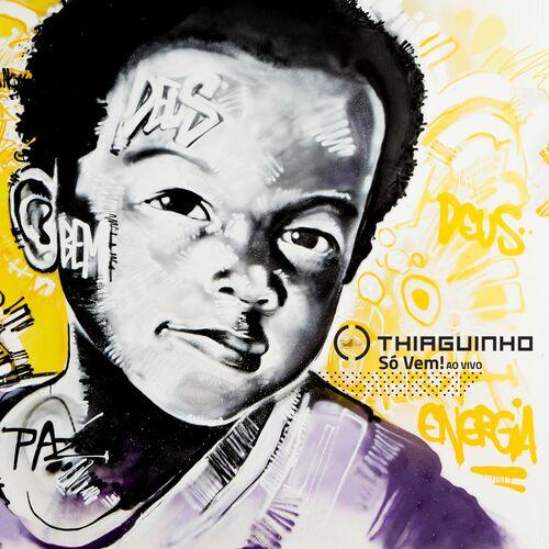 CD Só Vem! (Ao Vivo) – Deluxe – Thiaguinho (2017)
