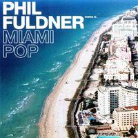 Miami Pop - PHIL FULDNER