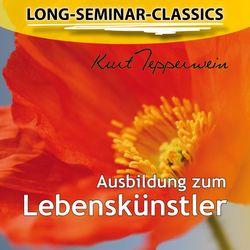 Long-Seminar-Classics - Ausbildung zum Lebenskünstler Audiobook