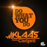 Do What You Do - KLAAS