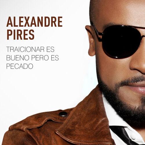 Single Traicionar Es Bueno Pero Es Pecado – Alexandre Pires (2017)