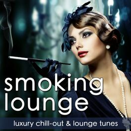 Album cover of Smoking Lounge - Luxury Chill-Out & Lounge Tunes