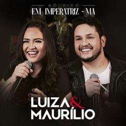 Download Luíza e Maurílio - Ao Vivo em Imperatriz - MA 2018