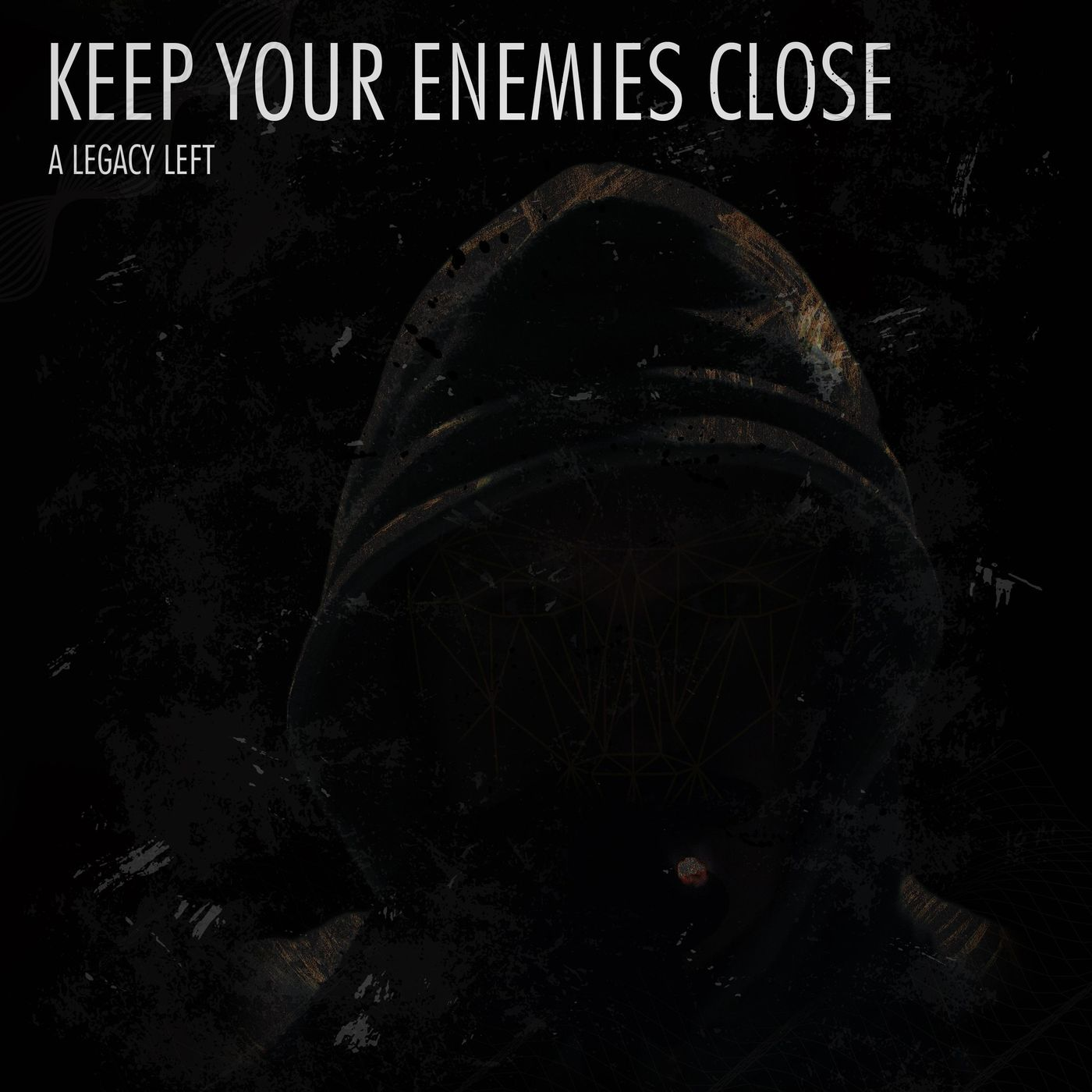 A Legacy Left - Keep Your Enemies Close [EP] (2020)