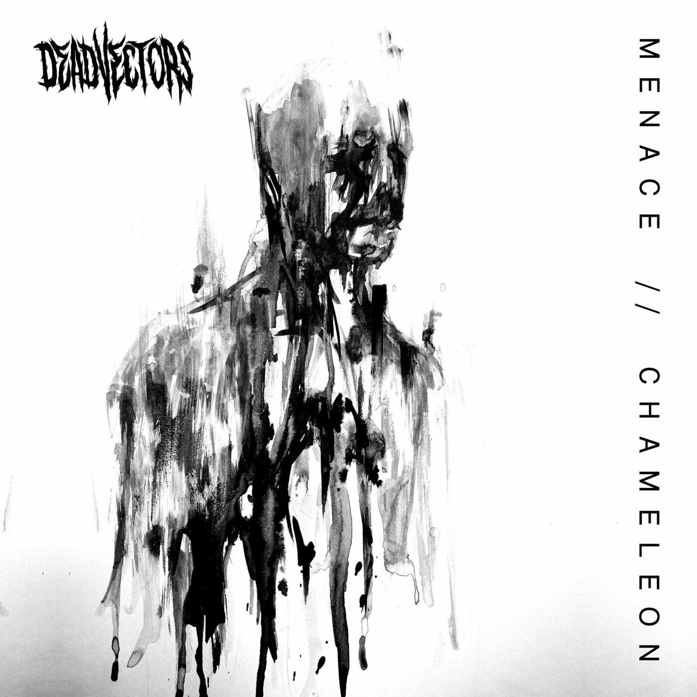 DeadVectors - Menace // Chameleon [single] (2021)