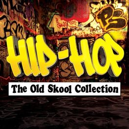 Album cover of Hip-Hop - The Old Skool Collection