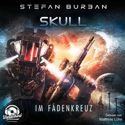 Im Fadenkreuz - Skull, Band 2 (ungekürzt) Audiobook