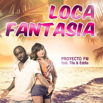 Loca Fantasia Feat. Tila & Eddie cover