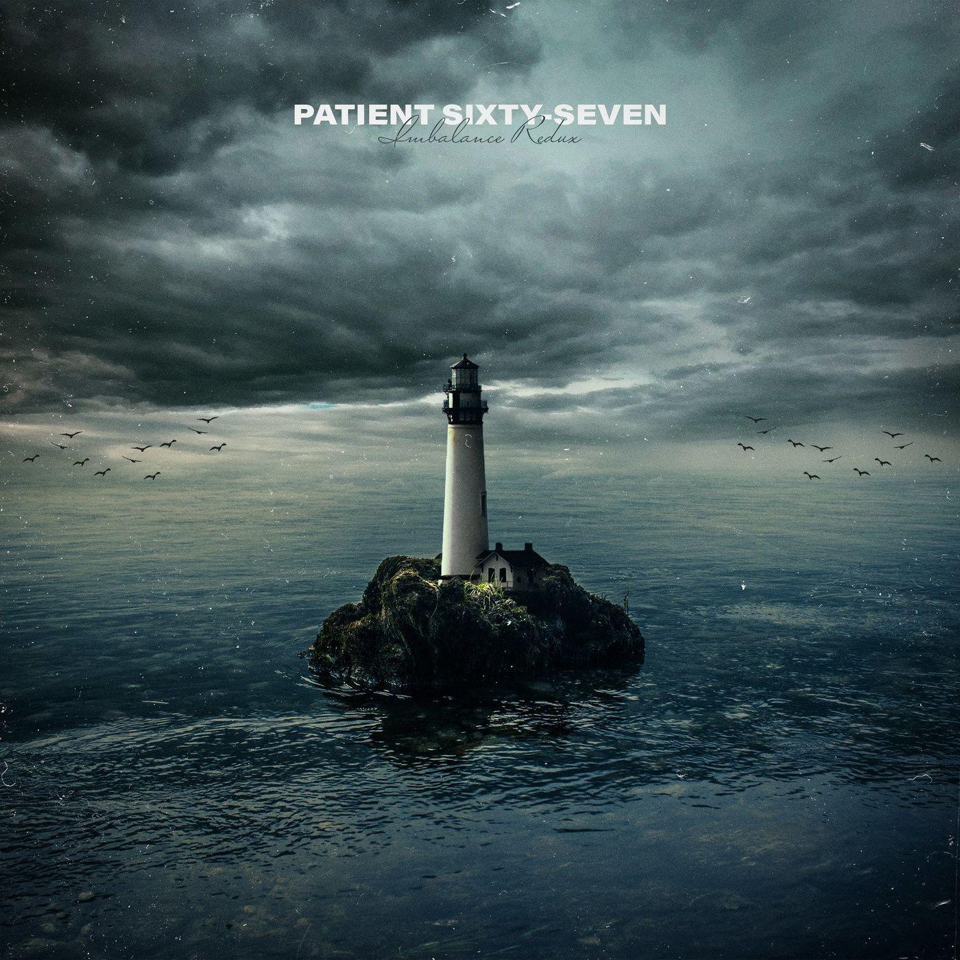 Patient Sixty-Seven - Imbalance Redux (2020)