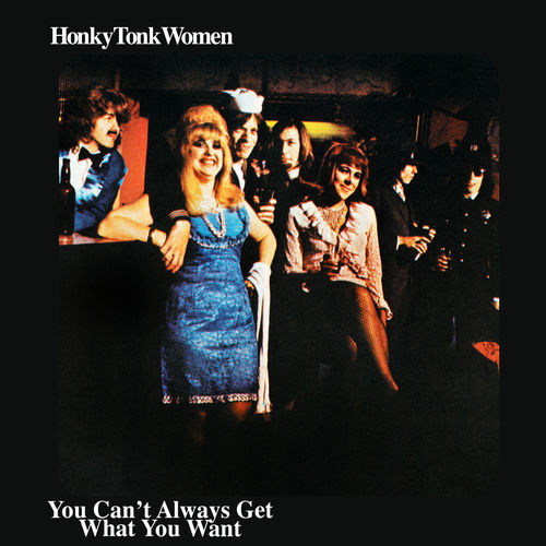 The Rolling Stones - Honky Tonk Women / You Can't Always Get What You Want:  letras y canciones | Deezer