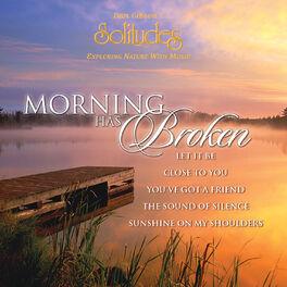 Dan Gibson's Solitudes - Morning Has Broken