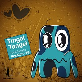 Album cover of Tingel Tangel, Vol. 19 - Tech House Session