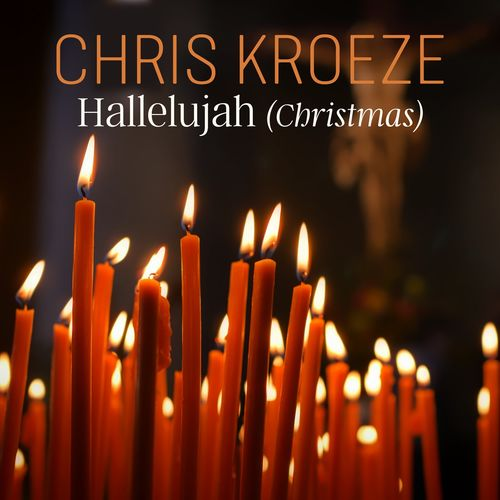 Hallelujah Christmas.Chris Kroeze Hallelujah Christmas Music Streaming