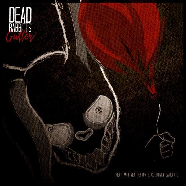 The Dead Rabbitts - Gutter [single] (2019)