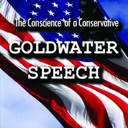 The Conscience of a Conservative - Goldwater Speech