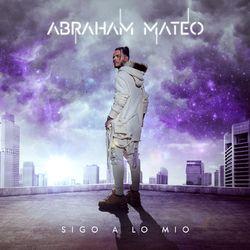 Abraham Mateo – Sigo a Lo Mío 2020 CD Completo