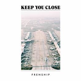 Album cover of Keep You Close