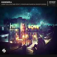 How You Love Me - HARDWELL-CONOR MAYNARD