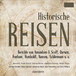 Historische Reisen - Berichte und Tagebücher berühmter Entdecker Audiobook