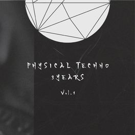 Album cover of Physical Techno 3 Years, Vol. 1