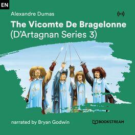 Album cover of The Vicomte De Bragelonne (D'Artagnan Series 3)