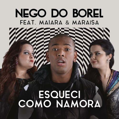 Baixar Música Esqueci Como Namora – Nego do Borel, Maiara & Maraisa (2017) Grátis